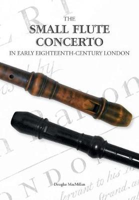 The Small Flute Concerto in Early Eighteenth-Century London (Paperback)
