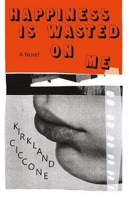 Happiness is Wasted on Me (Paperback)