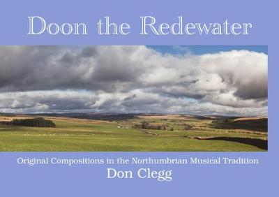 Doon the Redewater: Original Compositions in the Northumbrian Musical Tradition (Paperback)