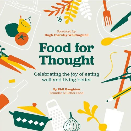 Food For Thought: Celebrating the joy of eating well and living better (Paperback)