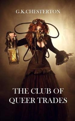 The Club Of Queer Trades - Classics Facsimile Series 1 (Paperback)