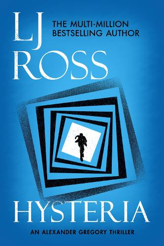 Hysteria: An Alexander Gregory Thriller - The Alexander Gregory Thrillers (Paperback)