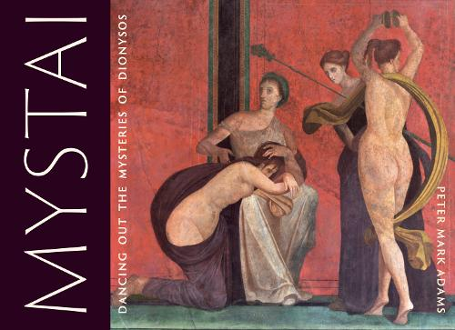 Mystai 2019: Dancing out the mysteries of Dionysos (Paperback)