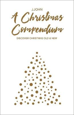 A Christmas Compendium: Discover Christmas Old & New (Hardback)