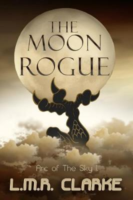 The Moon Rogue - Arc of the Sky 1 (Paperback)