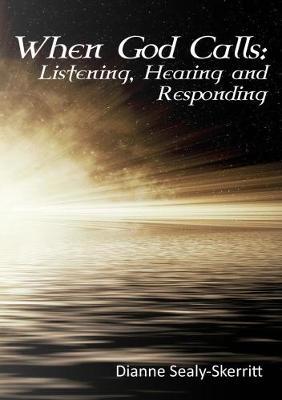 When God Calls: Listening, Hearing and Responding (Hardback)