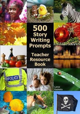 500 Story-Writing Prompts: Teacher Resource Book (Paperback)