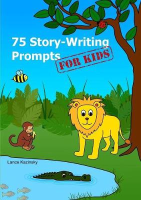 75 Story-Writing Prompts for Kids (Paperback)