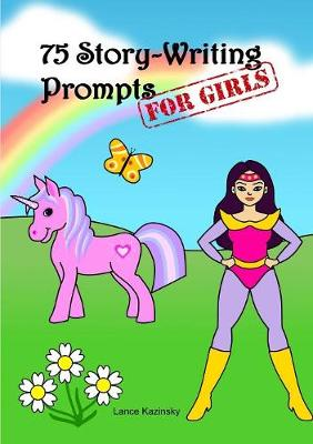 75 Story-Writing Prompts for Girls (Paperback)