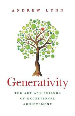 Generativity: The Art and Science of Exceptional Achievement (Paperback)
