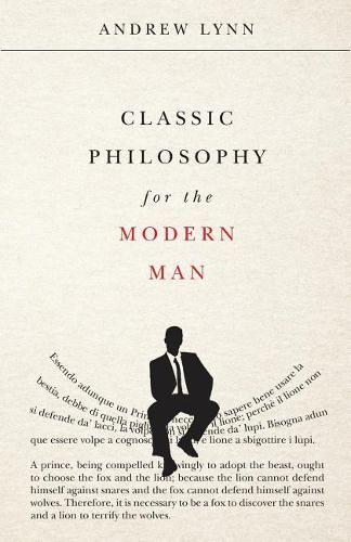 Classic Philosophy for the Modern Man (Paperback)
