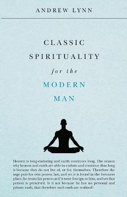 Classic Spirituality for the Modern Man (Paperback)