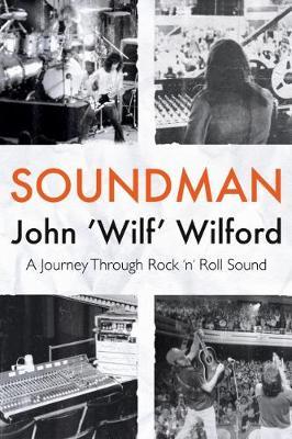 Soundman: A Journey Through Rock 'n' Roll Sound (Paperback)