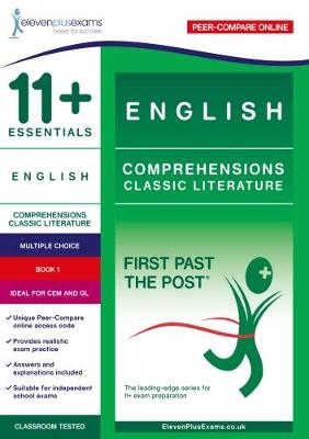 11+ Essentials English Comprehensions: Classic Literature Book 1: First Past the Post - First Past the Post 1 (Paperback)