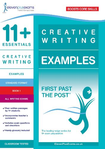 11+ Essentials Creative Writing Examples Book 1 - First Past the Post (Paperback)