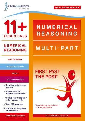 11+ Essentials Numerical Reasoning: Multi-Part Book 1 - First Past the Post (Paperback)