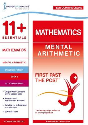 11+ Essentials Mathematics: Mental Arithmetic Book 2 - First Past the Post (Paperback)