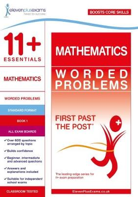 11+ Essentials Mathematics: Worded Problems Book 1 - First Past the Post (Paperback)