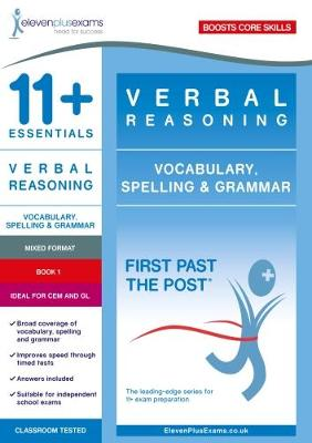 11+ Essentials Verbal Reasoning: Vocabulary, Spelling & Grammar Book 1 - First Past the Post (Paperback)