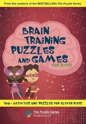 Brain Training Puzzles and Games for Kids by How2Become   Waterstones