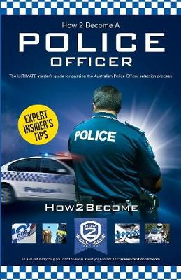 How to Become an Australian Police Officer (Paperback)
