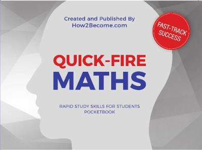 QUICK-FIRE MATHS Pocketbook: Tips and tricks to increase your mathematical speed - Rapid Study Skills for Students (Paperback)