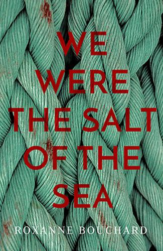 We Were the Salt of the Sea (Paperback)