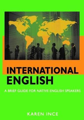 International English: A Brief guide for Native English Speakers (Paperback)