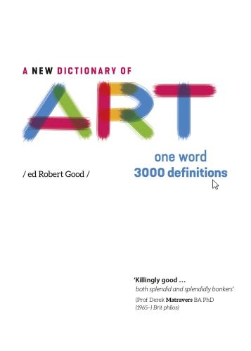 A New Dictionary of Art 2017: One Word: 3000 definitions (Paperback)