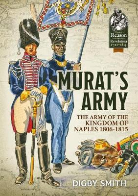 Murat'S Army: The Army of the Kingdom of Naples 1806-1815 - From Reason to Revolution (Paperback)