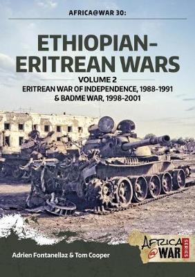 Ethiopian-Eritrean Wars, Volume 2: Eritrean War of Independence , 1988-1991 & Badme War, 1998-2001 - Africa@War (Paperback)