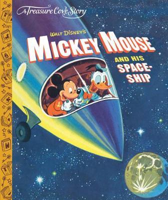 A Treasure Cove Story - Mickey Mouse & his Spaceship (Hardback)
