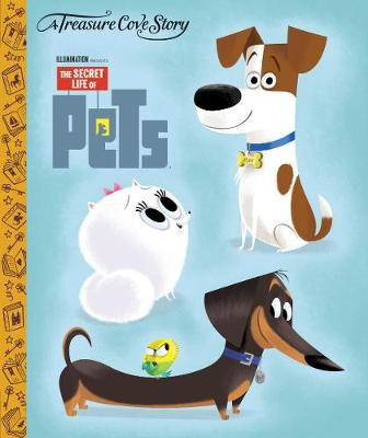 A Treasure Cove Story - The Secret Life of Pets (Hardback)