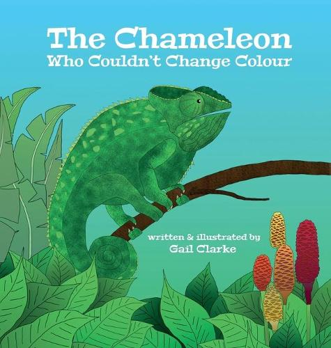 The Chameleon Who Couldn't Change Colour (Hardback)