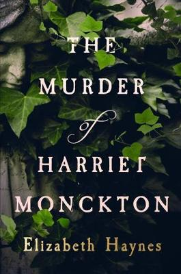 The Murder of Harriet Monckton (Hardback)