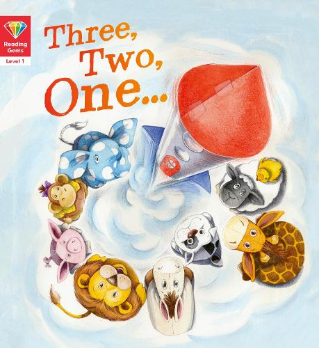 Reading Gems: Three, Two, One... (Level 1) - Reading Gems (Paperback)