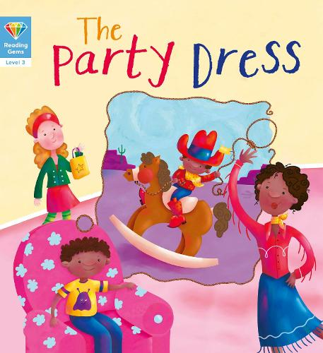 Reading Gems: The Party Dress (Level 3) - Reading Gems (Paperback)
