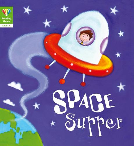 Reading Gems: Space Supper (Level 4) - Reading Gems (Paperback)