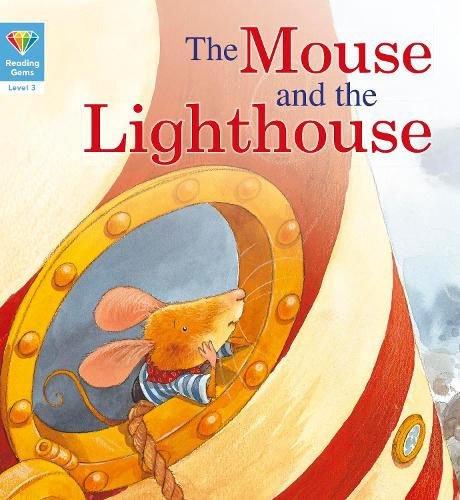Reading Gems: The Mouse and the Lighthouse (Level 3) - Reading Gems (Paperback)