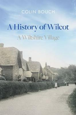 A History of Wilcot: A Wiltshire Village (Paperback)