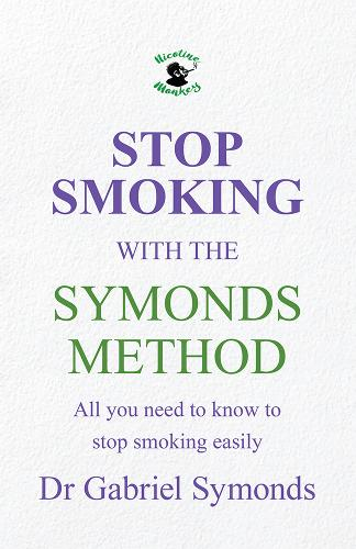Stop Smoking with the Symonds Method: All you need to know to stop smoking easily (Paperback)