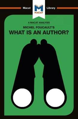 Michel Foucault's What is an Author? - The Macat Library (Paperback)