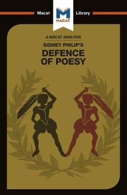 Philip Sidney's Defence of Poesy - The Macat Library (Paperback)