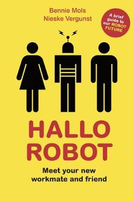 Hallo Robot: Meet Your New Workmate and Friend (Paperback)