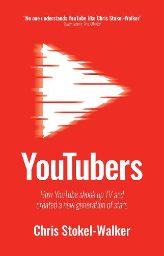 YouTubers: How YouTube shook up TV and created a new generation of stars (Hardback)