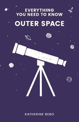 Everything You Need to Know: Outer Space (Paperback)