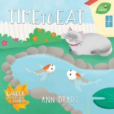 Time To Eat - Little Friends: Garden Adventures Series (Paperback)