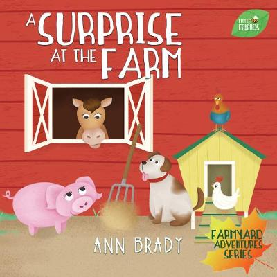 A Surprise at the Farm - Little Friends: Farmyard Adventures Series (Paperback)