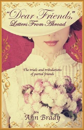 """Dear Friends,"": Letters from Abroad (Paperback)"