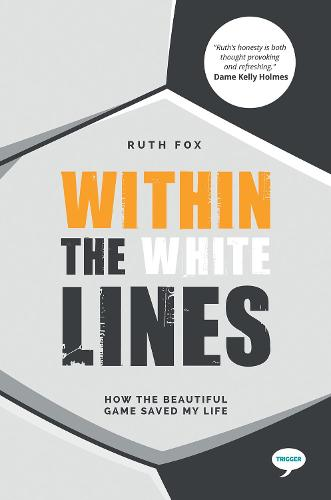 Within the White Lines: How the Beautiful Game Saved My Life - Inspirational Series (Paperback)